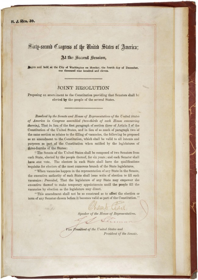 The 17th Amendment to the U.S. Constitution, Passed by Congress May 13, 1912, and ratified April 8, 1913, it modified Article I, section 3, of the Constitution by allowing voters to cast direct votes for U.S. Senators. Prior to its passage, Senators were chosen by state legislatures.  From the National Archives' historical documents. Click on the image for larger view.
