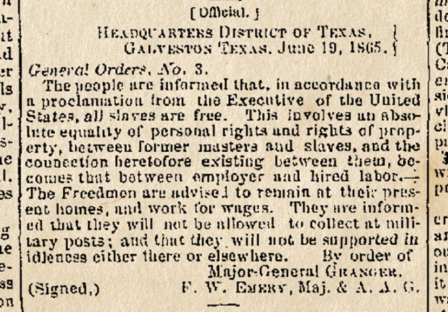 Gen. Granger's emancipation order on June 19, 1965, which led to the marking of the day as Juneteenth.