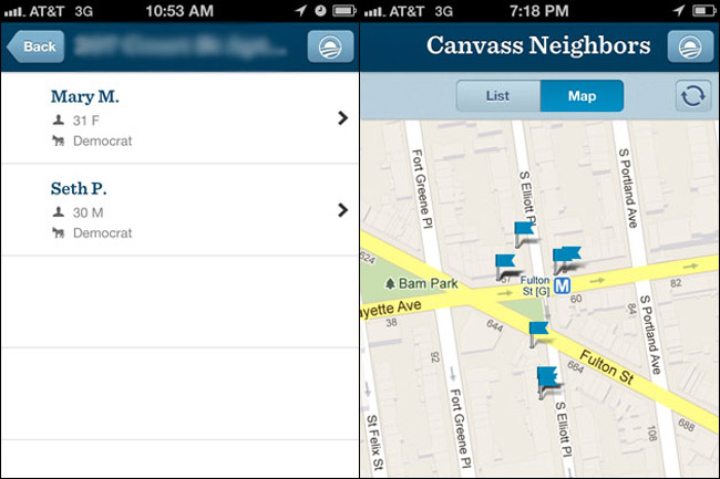 "For each targeted address, the app displays the first name, age and gender of the voter or voters who live there: ""Lori C., 58 F, Democrat.""  All this is public information, which campaigns have long given to volunteers. But you no longer have to schedule a visit to a field office and wait for a staffer to hand you a clipboard and a printed-out list of addresses.  With the Obama app, getting a glimpse of your neighbor's political affiliation can take seconds.  While The New York Times dubbed the app ""the science-fiction dream of political operatives,"" some of the voters who appear in the app are less enthusiastic about it.  ""I do think it's something useful for them, but it's also creepy,"" said Lori Carena, 58, a long-time Brooklyn resident, when she was shown the app. ""My neighbors across the street can know that I'm a Democrat. I'm not sure I like that.""  It's unclear if the app displays all registered Democrats who live in a certain area, or only a subset of voters President Obama's campaign is trying to reach.  Asked about the privacy aspects of the new app, a spokesperson for the Obama campaign wrote that ""anyone familiar with the political process in America knows this information about registered voters is available and easily accessible to the public.""  The information included in the app has ""traditionally been available to anyone who walks into a campaign field office,"" said the spokesperson, who declined to be named.  While the app makes voter information instantly available, it displays only a small cluster of addresses at a time. It has built-in mechanisms to detect when people are misusing the data, ""such as people submitting way too many voter contacts in a short period of time,"" the spokesman said.  ""The campaign is strongly committed to ensuring the safety and privacy of the public and follows up with appropriate action, including alerting appropriate authorities if necessary, in any case of abuse or inappropriate behavior,"" said the spokesperson. ""Any voter who requests not to be contacted again is immediately removed from any provided to volunteers.""  This isn't the first time campaigns have released digital tools that make voter information freely available.  Both the Obama and Romney campaigns currently have online calling tools that give anyone who registers for their websites the names and phone numbers of voters to contact.  In 2008, the Obama campaign's ""Neighbor to Neighbor"" program allowed volunteers to use their home computers to print out lists of names and addresses to contact.  Two years later, the Democratic group Organizing for America, formed to keep mobilizing the president's supporters after Obama was elected, released a mobile app that was in some ways a prototype of Obama's new app. Volunteers in the 2010 midterm elections could use their mobile phones to map voters in their immediate vicinity and then send in responses from the voters they had contacted, which eliminated the need for clipboards and printed lists.  Natalie Foster, who was the new media director of Organizing for America, said the tools used in 2010 had built-in privacy limits, ""where you are only given a certain number of voters that you could conceivably canvass. If somebody goes above that limit, or is just obviously clicking a button over or over, we'll just shut it down.""  Privacy ""was definitely a consideration and something that was focused on, to make sure people aren't just going in and downloading a lot of data,"" said Joshua Hendler, the former director of technology for Organizing for America.  Foster, who is now the CEO of the economic advocacy group Rebuild the Dream, and Hendler, who now works for PR firm Hill and Knowlton Strategies, said that making voter information more open makes the political process more democratic, because it lowers the barrier for people to get involved in political campaigns.  Shaun Dakin, a voter privacy advocate and longtime critic of political robocalling, flagged the Obama app last week as a ""total privacy fail.""  Dakin, who criticized the Obama campaign's 2008 Neighbor to Neighbor program on similar grounds, said voters should have the right to opt out of being contacted by political campaigns.  He also questioned why the Obama app included the ages of nearby voters, another piece of information that people might not want to have made public.  Lori Carena, the Brooklyn voter, said she doesn't object to having canvassers knock on her door. In fact, she said she wishes it happened more often in New York, a state that's such a Democratic stronghold she feels the campaign isn't interested in hearing her concerns.  Asked what she feels is the difference between the traditional way of canvassing — with voter names and addresses on a printed-out list — and the new mobile app, she said, ""Well, I just don't get all this new stuff with computers and apps. That's probably more creepy to me.""  Even low-tech tools used to distribute voter data can upset some voters. The Milwaukee Journal Sentinel reported this June that a liberal group in Wisconsin was sending fliers to voters which included a list of their neighbors and whether they had voted in 2008 and 2010.  The fliers encouraged recipients to help get out the vote for the recall election of Gov. Scott Walker. Some voters were angry that their names and addresses were being distributed publicly.  ""I think this is invasion of my privacy and every other woman's privacy. It's like — 'Here, this is where all the women are,'"" one woman told the Journal Sentinel.  Jonathan Zittrain, a Harvard law professor and the co-founder of the Berkman Center for Internet & Society, said the Obama app represented a significant shift. While voter data has been ""technically public,"" it is usually accessed only by political campaigns and companies that sell consumer data.  He said it was ""heartening"" that the app makes data available to citizens who want to talk to their neighbors about their political choices.  ""The purpose of this app may be Democrats visiting Democrats. I can see apps where you ask Republicans to visit Democrats and Democrats to visit Republicans.""  ""If we're comfortable enough to have [this information] go into the maw of big data processors, both political and otherwise, it seems consistent for neighbors to talk to neighbors over it,"" he said.  ""Much of our feelings around privacy are driven by what you might call status-quo-ism,"" he said, so many people may feel that the app is creepy simply because it represents something new.  Interested to learn more about how political groups are using your personal information? See our reporting on tailored campaign emails and the new wave of targeted online ads."